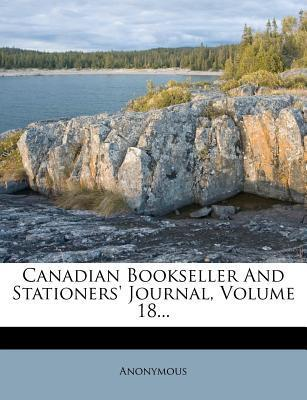 Canadian Bookseller and Stationers' Journal, Volume 18...