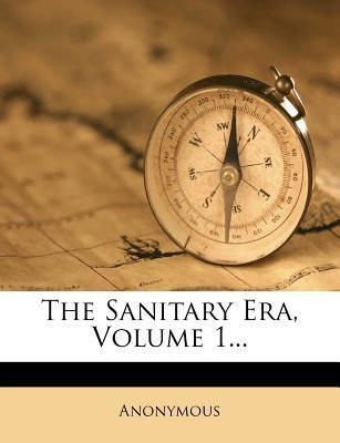 The Sanitary Era, Volume 1...