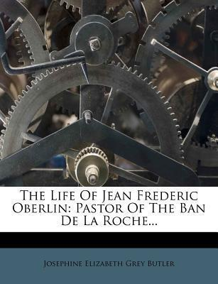 The Life of Jean Frederic Oberlin
