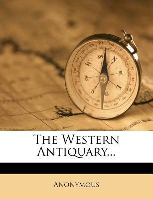 The Western Antiquary...