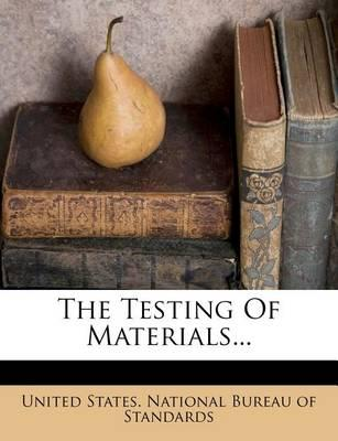 The Testing of Materials...