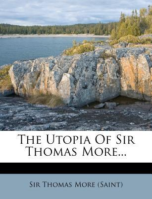 The Utopia of Sir Thomas More...