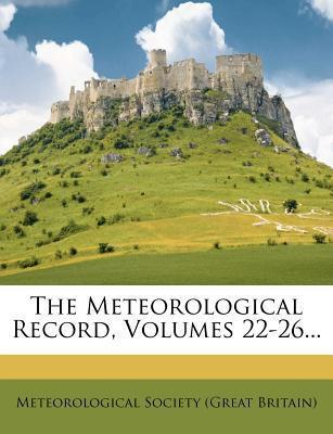The Meteorological Record, Volumes 22-26...