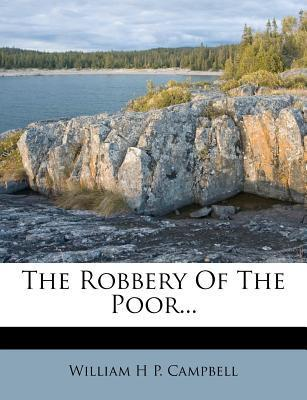 The Robbery of the Poor...