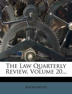The Law Quarterly Review, Volume 20...