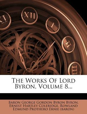 The Works of Lord Byron, Volume 8...