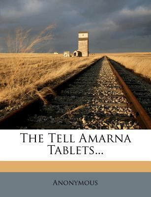 The Tell Amarna Tablets...