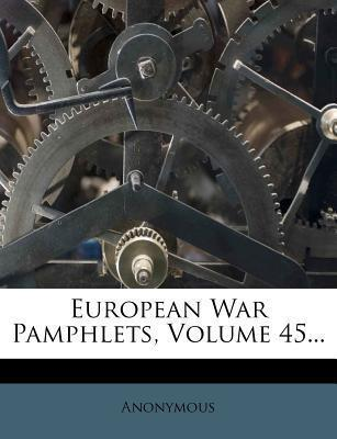 European War Pamphlets, Volume 45...