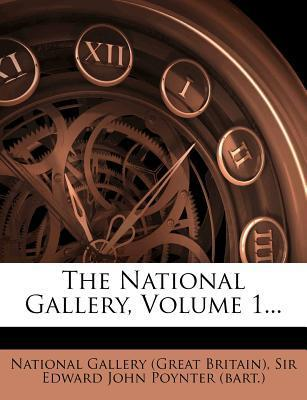 The National Gallery, Volume 1...