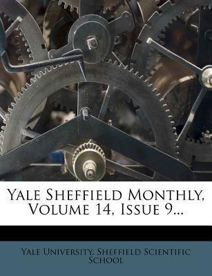 Yale Sheffield Monthly, Volume 14, Issue 9...