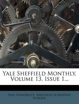 Yale Sheffield Monthly, Volume 13, Issue 1...
