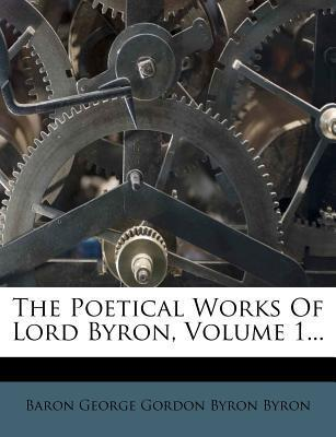 The Poetical Works of Lord Byron, Volume 1...