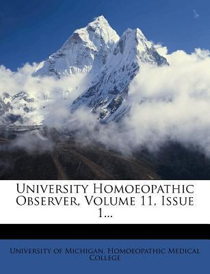 University Homoeopathic Observer, Volume 11, Issue 1...