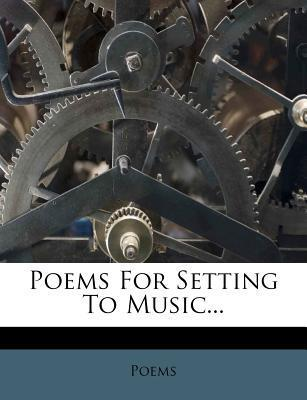 Poems for Setting to Music...
