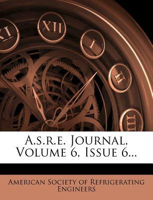 A.S.R.E. Journal, Volume 6, Issue 6...