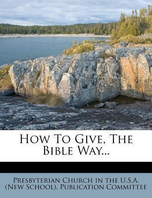 How to Give, the Bible Way...