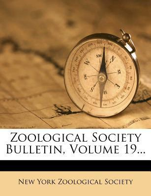Zoological Society Bulletin, Volume 19...