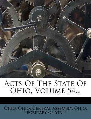 Acts of the State of Ohio, Volume 54...