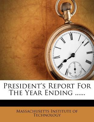President's Report for the Year Ending ......