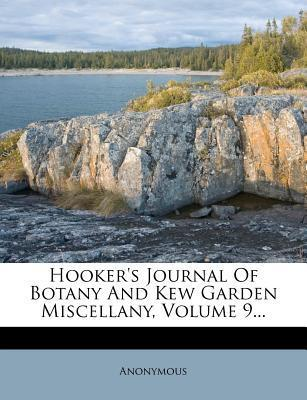 Hooker's Journal of Botany and Kew Garden Miscellany, Volume 9...