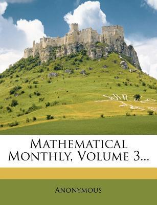 Mathematical Monthly, Volume 3...