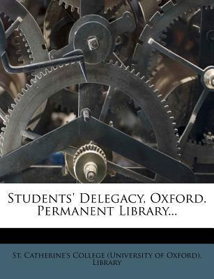 Students' Delegacy, Oxford. Permanent Library...