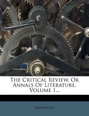 The Critical Review, or Annals of Literature, Volume 1...