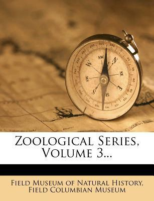 Zoological Series, Volume 3...