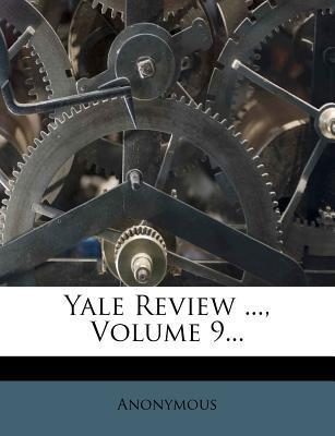 Yale Review ..., Volume 9...