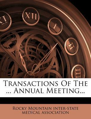 Transactions of the ... Annual Meeting...