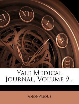 Yale Medical Journal, Volume 9...