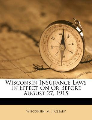 Wisconsin Insurance Laws in Effect on or Before August 27, 1915