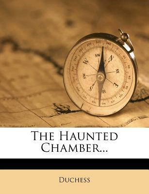 The Haunted Chamber...
