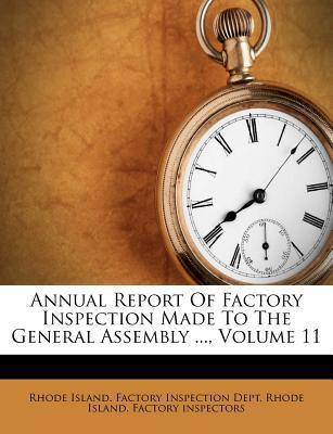 Annual Report of Factory Inspection Made to the General Assembly ..., Volume 11