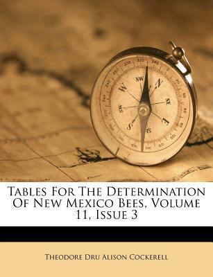 Tables for the Determination of New Mexico Bees, Volume 11, Issue 3