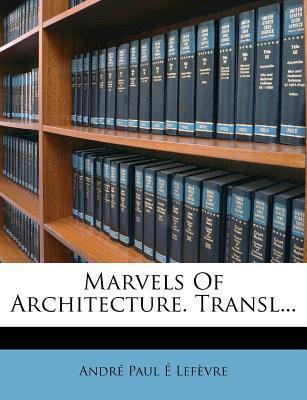 Marvels of Architecture. Transl...
