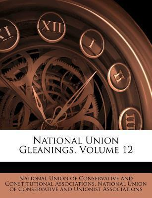 National Union Gleanings, Volume 12
