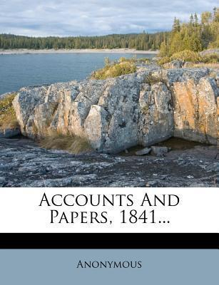 Accounts and Papers, 1841...