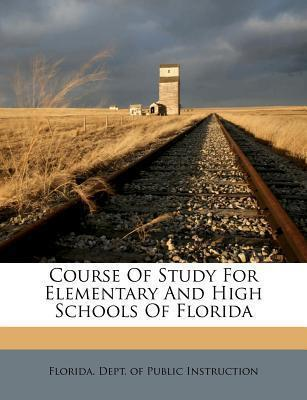 Course of Study for Elementary and High Schools of Florida