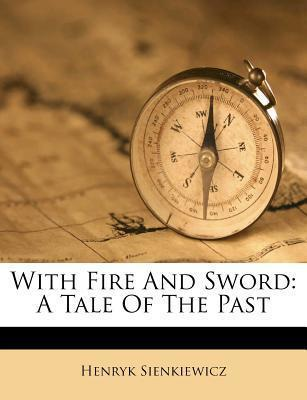 With Fire and Sword  A Tale of the Past