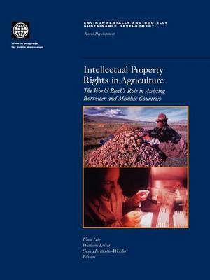 Intellectual Property Rights in Agriculture - The World Bank's Role in Assisting Borrower and Member Countries