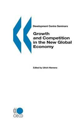 Growth and Competition in the New Global Economy. Development Centre Seminars.