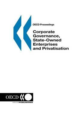 Corporate Governance, State-Owned Enterprises and Privatisation. OECD Proceedings.