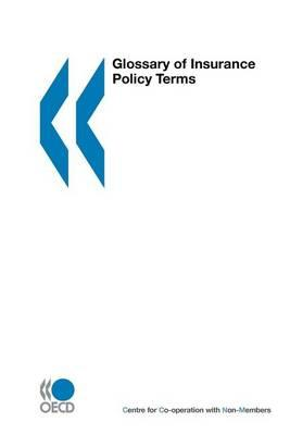 Glossary of Insurance Policy Terms. OECD Glossaries.