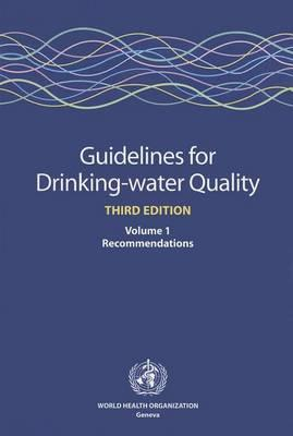 Guidelines for Drinking-Water Quality: Volume 1 - Recommendations