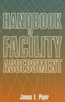 Handbook of Facility Assessment