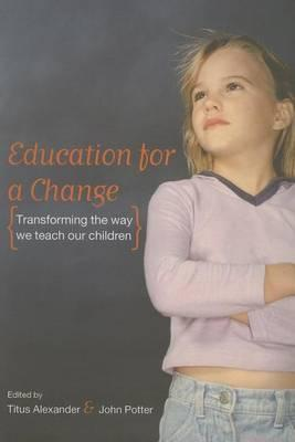 Education for a Change: Transforming the Way We Teach Our Children