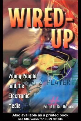 Wired-Up: Young People and the Electronic Media