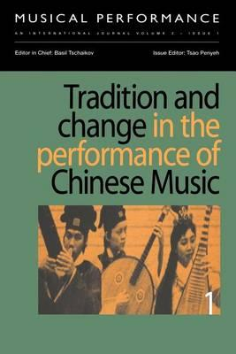Tradition and Change in the Performance of Chinese Music, Part I