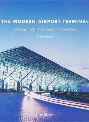 Modern Airport Terminal, The: New Approaches to Airport Architecture
